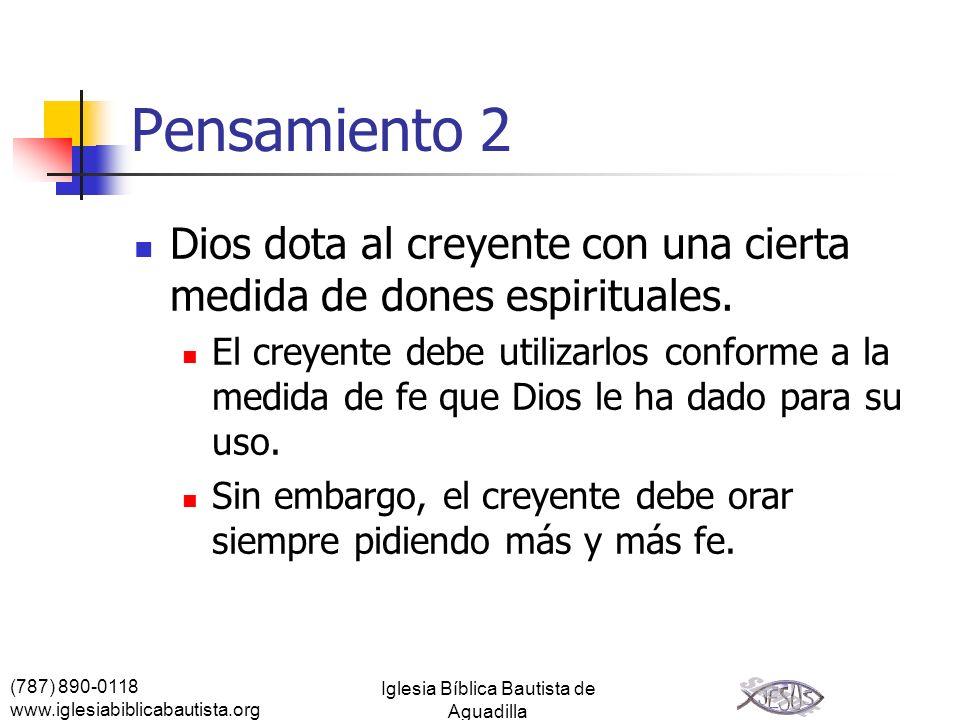 (787) 890-0118 www.iglesiabiblicabautista.org Iglesia Bíblica Bautista de Aguadilla Pensamiento 2 Dios dota al creyente con una cierta medida de dones