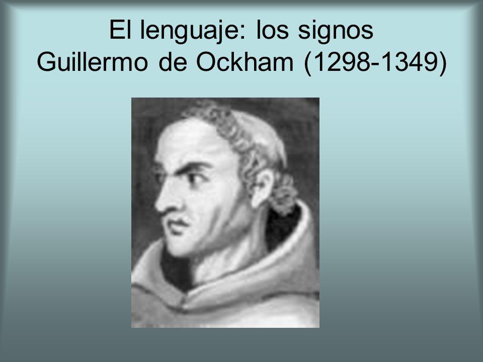 El lenguaje: los signos Guillermo de Ockham (1298-1349)