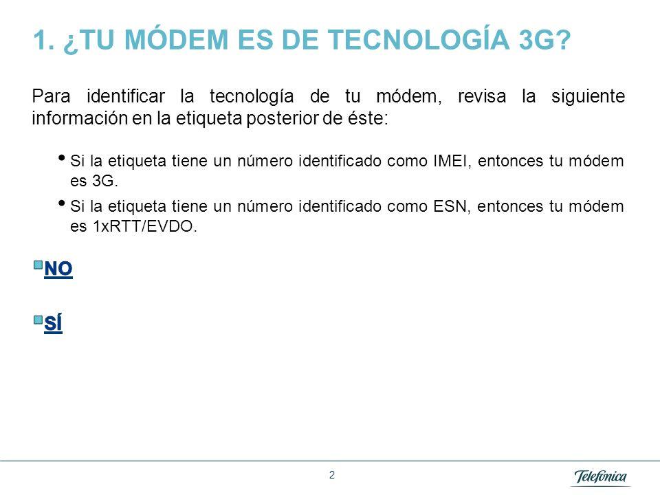 Área Razón Social 2 1. ¿TU MÓDEM ES DE TECNOLOGÍA 3G?