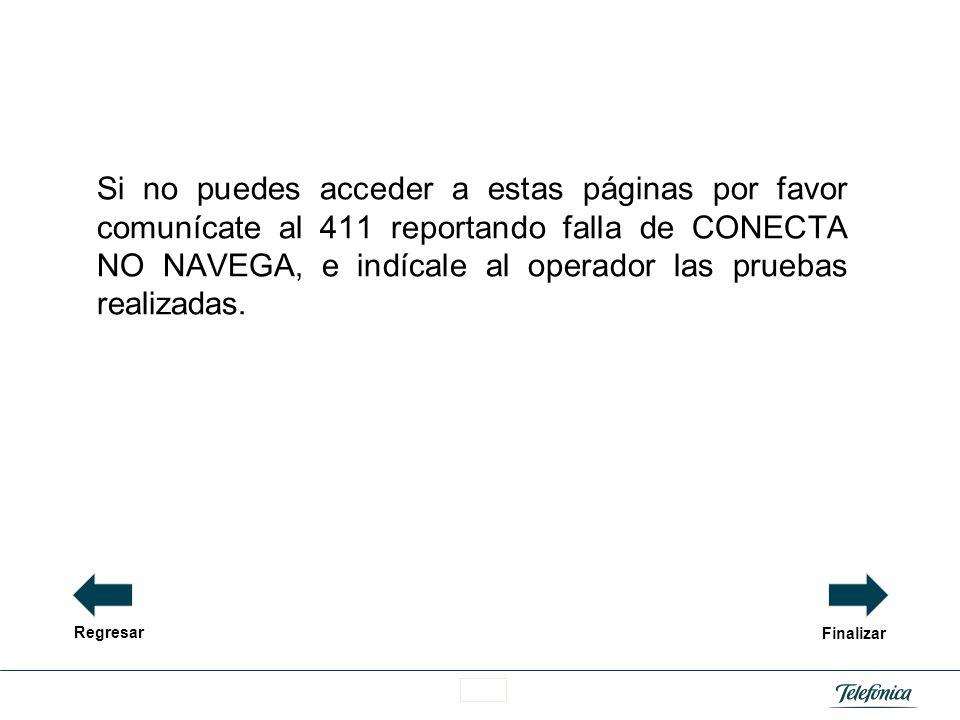 Área Razón Social Si no puede hacer traducción de nombres, llama al 411 reportando la falla de CONECTA NO NAVEGA por causa de DNS. 49 Regresar Finaliz