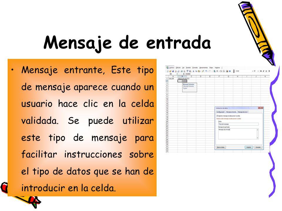 Mensaje de entrada Mensaje entrante, Este tipo de mensaje aparece cuando un usuario hace clic en la celda validada. Se puede utilizar este tipo de men