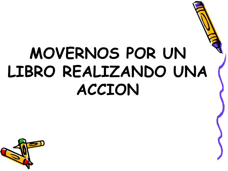 MOVERNOS POR UN LIBRO REALIZANDO UNA ACCION