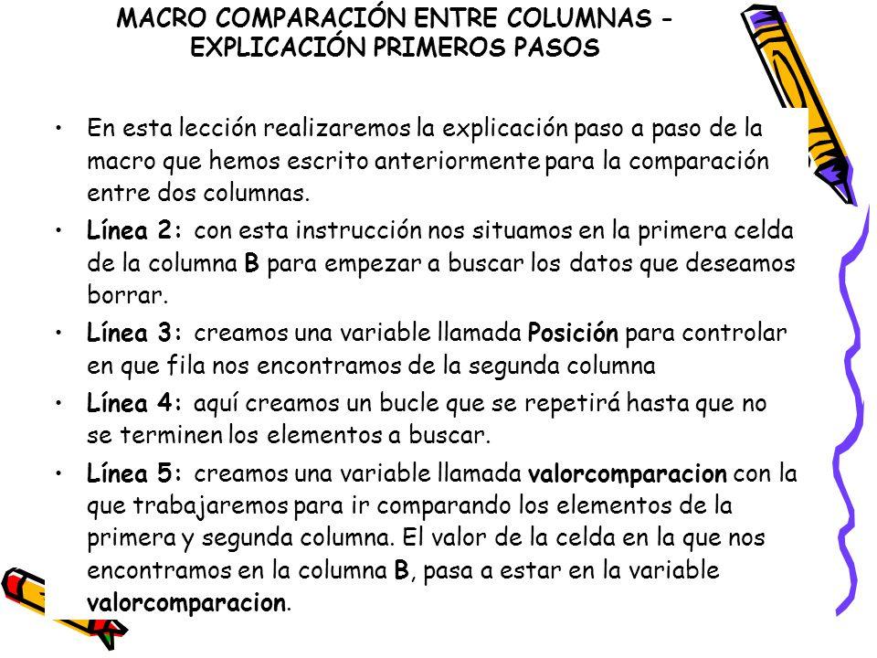 MACRO COMPARACIÓN ENTRE COLUMNAS - EXPLICACIÓN PRIMEROS PASOS En esta lección realizaremos la explicación paso a paso de la macro que hemos escrito an