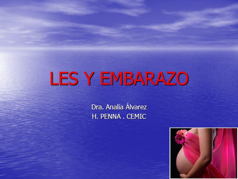 LES Y EMBARAZO Dra. Analia Álvarez H. PENNA. CEMIC