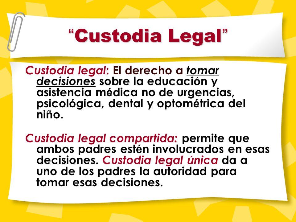 Custodia Custodia Hay dos tipos de custodia: Custodia Legal & Custodia f í sica Es importante conocer la diferencia entre las dos.