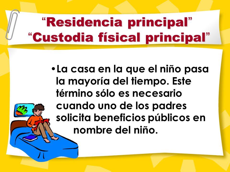 Custodia física Custodia física Custodia f í sica : el tiempo que el ni ñ o pasa con cada padre. Custodia f í sica compartida: cada padre pasa un tiem