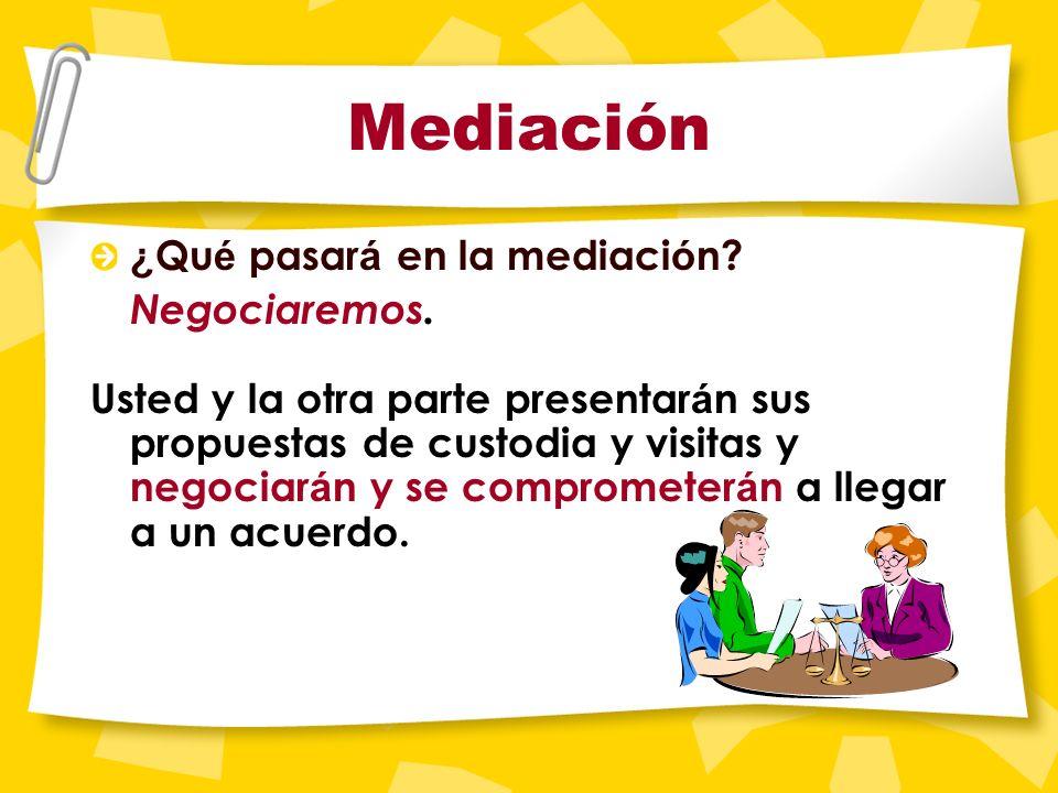 Empezar el proceso de mediación Una orden judicial o una moci ó n presentada por uno de los padres ( orden de comparecer para demostrar causa o un emp