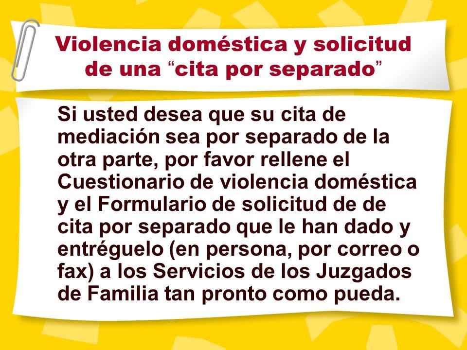Violencia doméstica y solicitud de una cita por separado Si desea tener una cita por separado debido a violencia dom é stica, usted puede indicar por