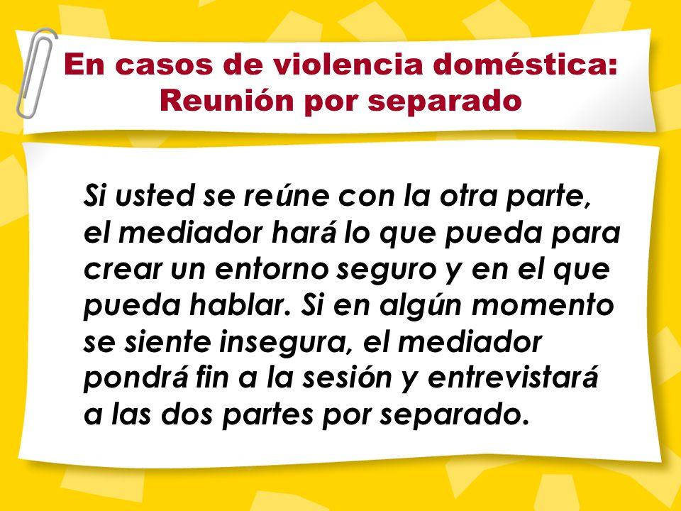 Violencia doméstica y solicitud de una cita por separado Si usted desea que su cita de mediación sea por separado de la otra parte, por favor rellene