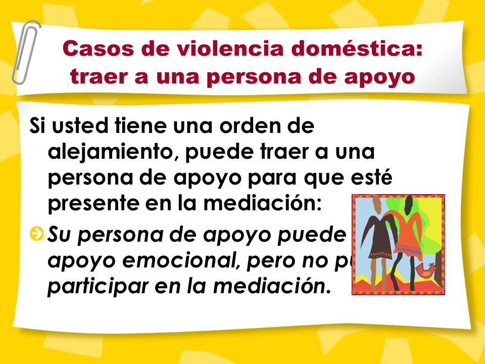 Violencia doméstica Si usted tiene una orden de alejamiento y está incómodo en la misma sala de espera que la otra parte debido a violencia doméstica,