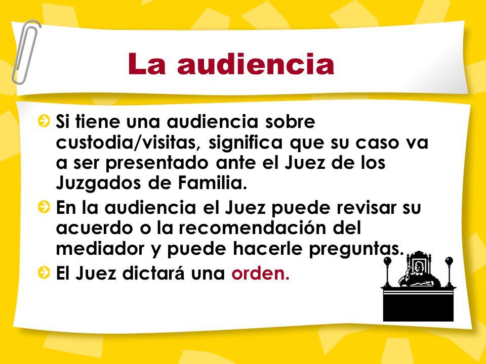 Recuerde: El mejor inter é s del ni ñ o ~ y no las necesidades de los padres ~ es lo que gu í a al mediador a proponer las recomendaciones y la orden