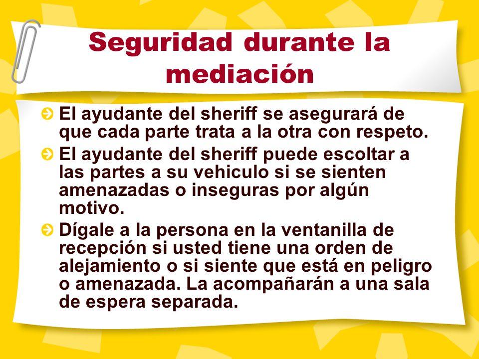 Seguridad durante la mediación En la oficina de mediación hay un ayudante del sheriff. Este agente entrega a los mediadores un informe de los antecede