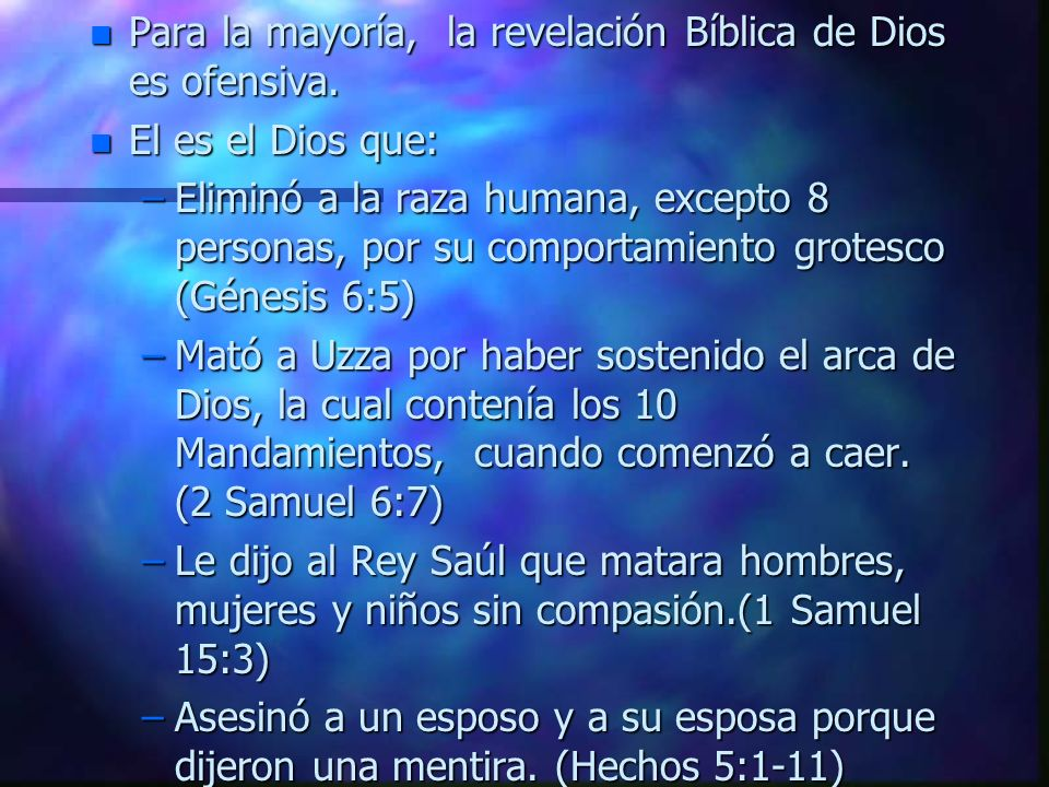 Si aún no ves la necesidad de conseguir el perdón de Dios: n Aunque la Biblia dice que la humanidad odia a Dios sin causa (Juan 15:25), la mayoría neg