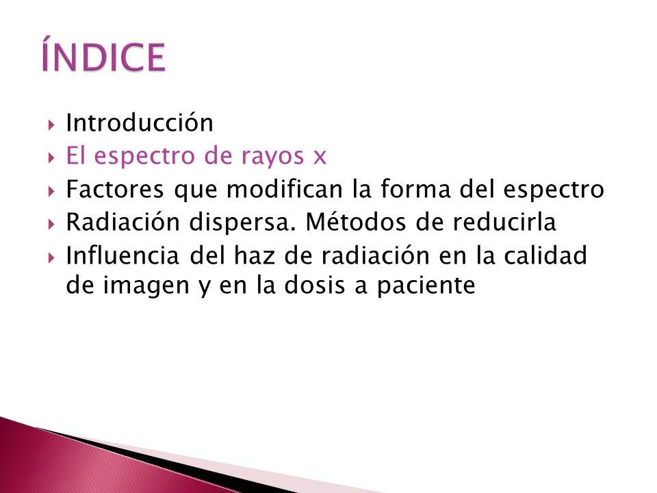 Métodos de reducción de la radiación dispersa : 1.Reducción del kilovoltaje 2.Reducción del volumen irradiado 3.Separación entre el objeto y el detector 4.Rejillas antidifusoras