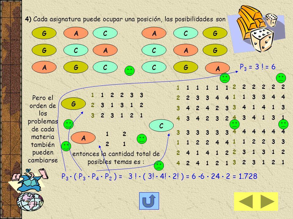 3) Se deben ordenar 7 temas para un compact P 7 = 7 ! = 7 6 5....... 3 2 1 = 5.040 si dos temas no se deben escuchar en forma consecutiva... vamos a b