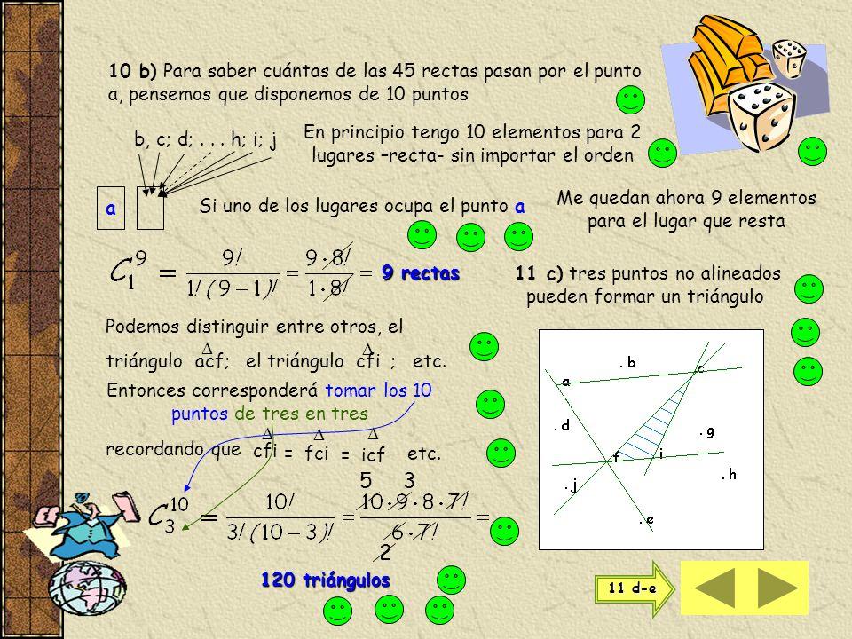 10) Si tenemos 10 puntos en un plano de los cuales no hay 3 alineados Sabemos que dos puntos cualesquiera determinan una recta 5 45 Pero la recta es l