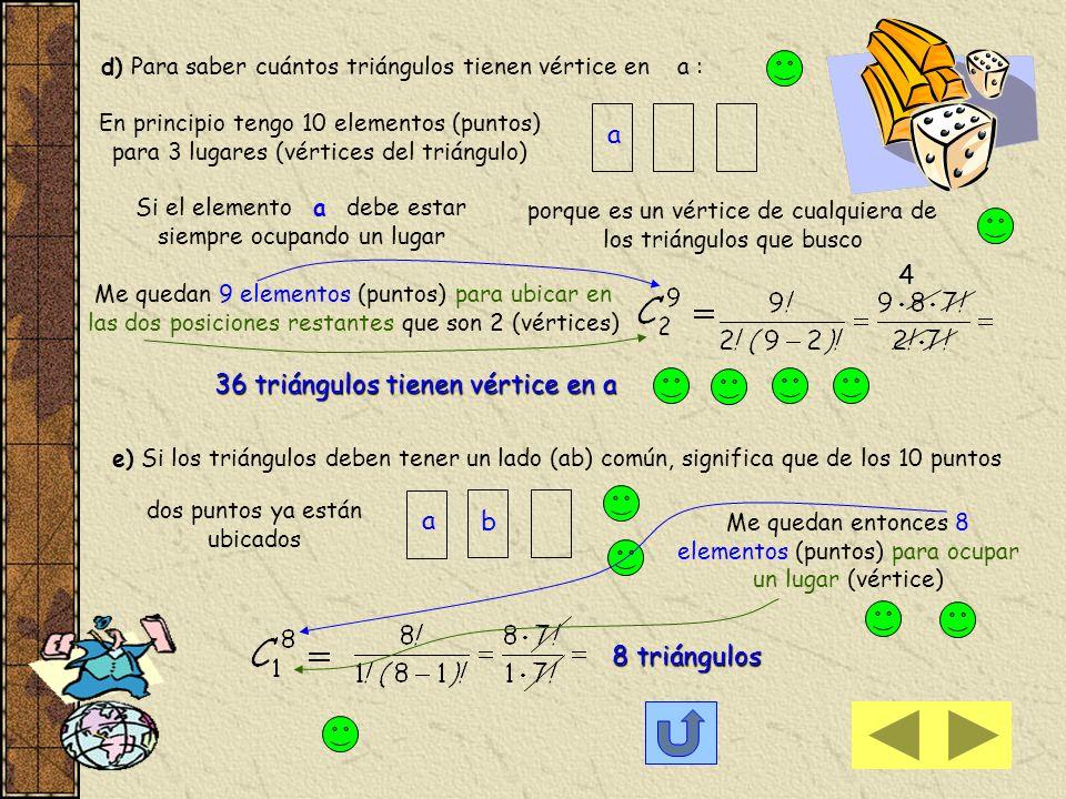 10 b) Para saber cuántas de las 45 rectas pasan por el punto a, pensemos que disponemos de 10 puntos b, c; d;... h; i; j En principio tengo 10 element
