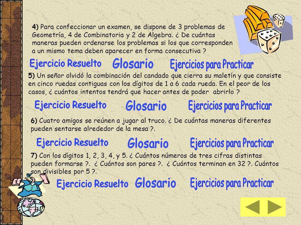4) Cada asignatura puede ocupar una posición, las posibilidades son GAC P 3 = 3 .