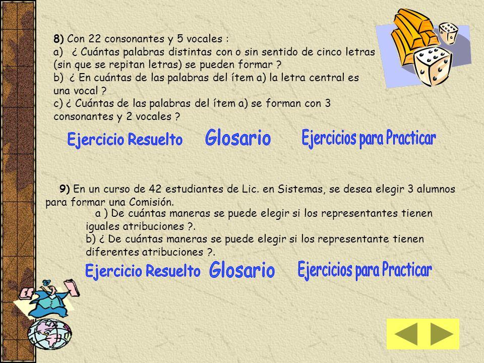 4) Para confeccionar un examen, se dispone de 3 problemas de Geometría, 4 de Combinatoria y 2 de Algebra. ¿ De cuántas maneras pueden ordenarse los pr