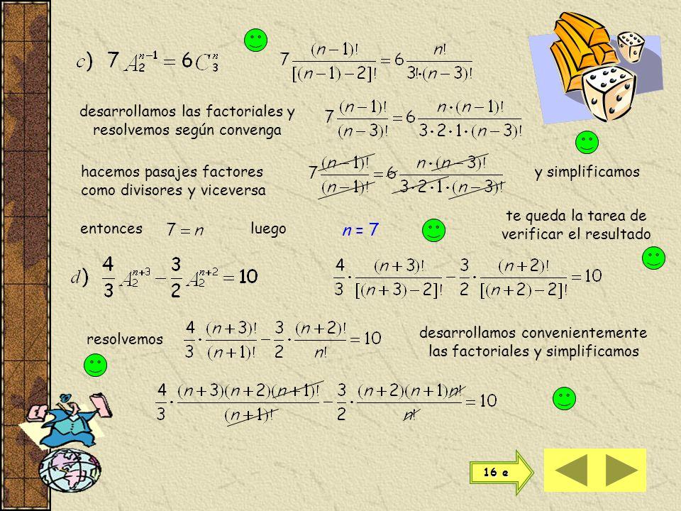Verificamos la solución n = 4 16 c-d 16 c-d 16 e 16 e queda verificado el resultado