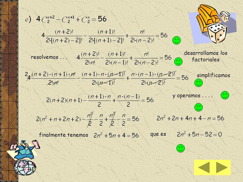 Verificamos para n = 3 2 2 Para n = 10 4 6 queda verificado el resultado n = 3 queda verificado el resultado n = 10 simplificamos 16 e 16 e