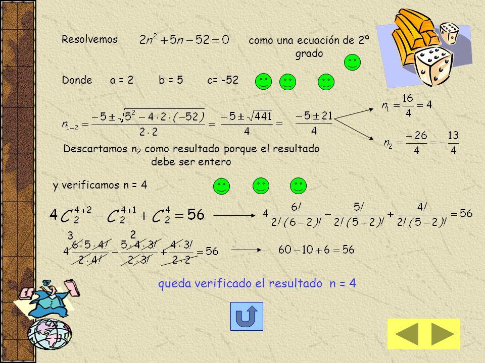 resolvemos... desarrollamos los factoriales simplificamos 2 y operamos.... finalmente tenemos que es