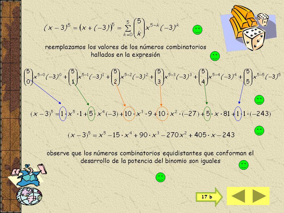donde a = x ; b = -3 ; n = 5 nos conviene resolver los números combinatorios como cálculo auxiliar 16) 17 b 17 b