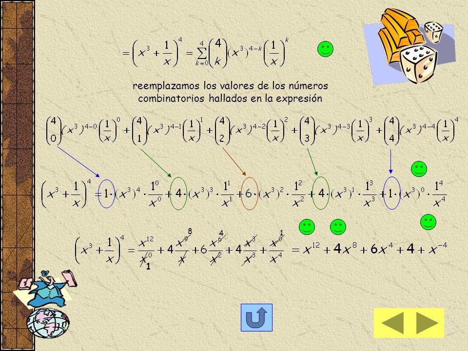 nos conviene resolver los números combinatorios como cálculo auxiliar donde a = x 3 ; b = 1/x ; n = 4