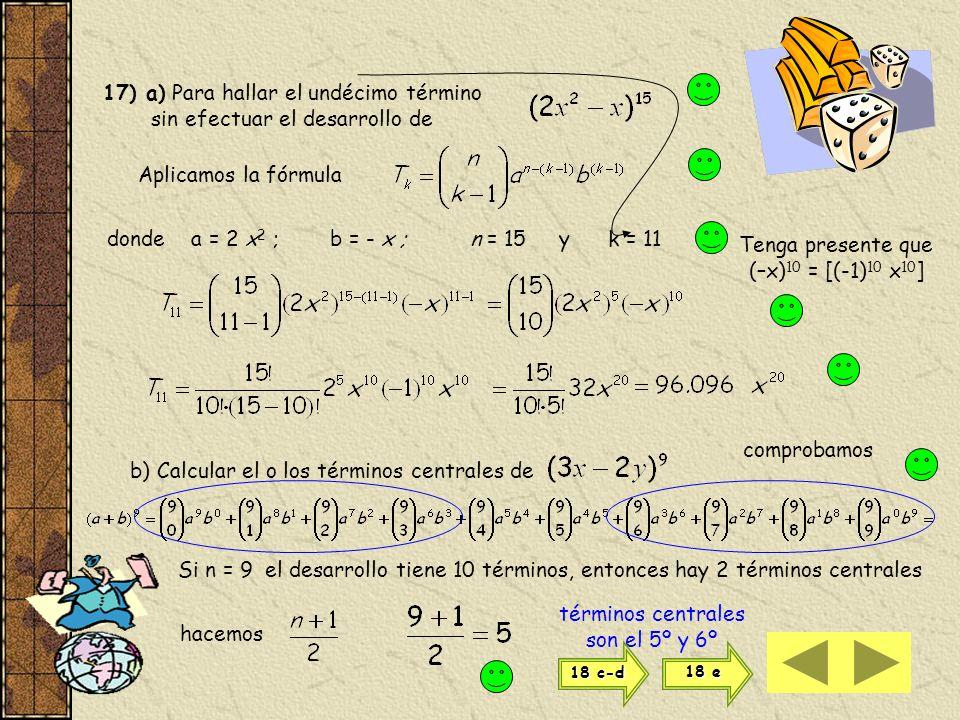 Término k-ésimo Si el desarrollo de la potencia de un binomio es Vemos que en el número combinatorio, para el primer término k = 0; para el segundo té