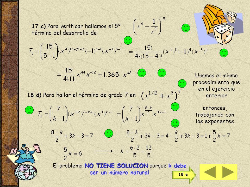 17 c) El coeficiente de x 32 en el desarrollo de Debe hallarse teniendo en cuenta que el término que contenga x 32 (si existe) debe ser de la forma ap