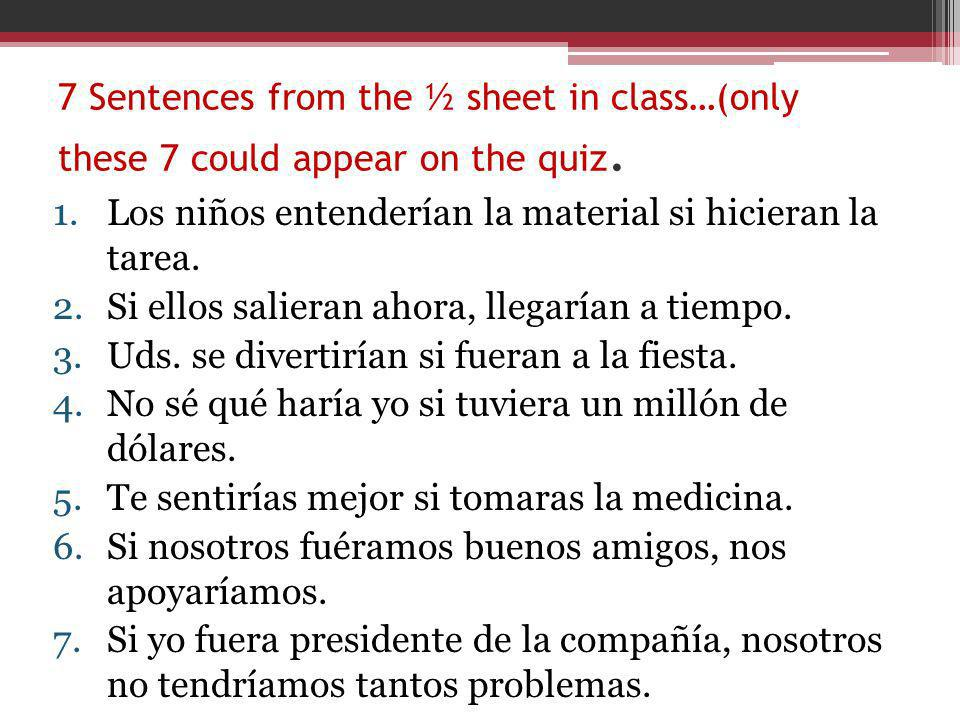 7 Sentences from the ½ sheet in class…(only these 7 could appear on the quiz. 1.The children would understand the material if they did the homework. 2
