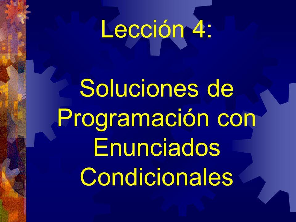 Lección 4: Soluciones de Programación con Enunciados Condicionales