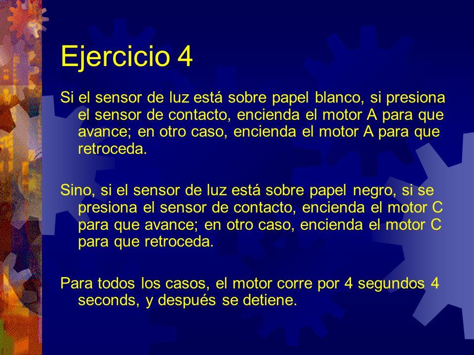 Ejercicio 4: Solución Este es un ejemplo de enunciados condicionales anidados No olvide especificar los puertos de sensores.
