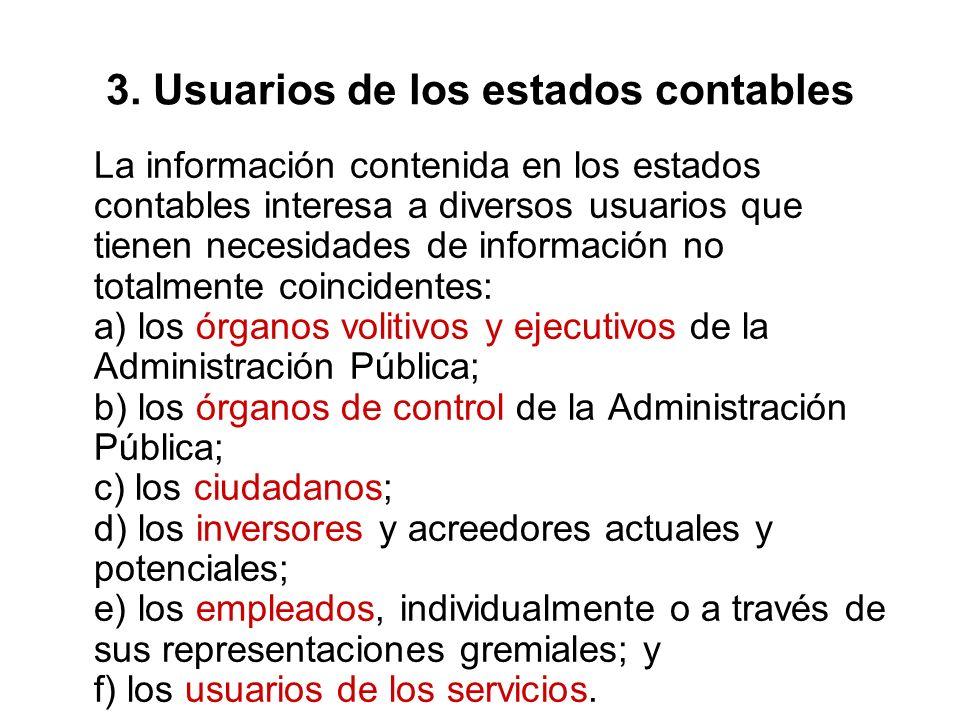 3. Usuarios de los estados contables La información contenida en los estados contables interesa a diversos usuarios que tienen necesidades de informac