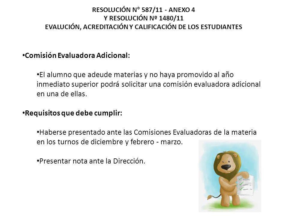 Comisión Evaluadora Adicional: El alumno que adeude materias y no haya promovido al año inmediato superior podrá solicitar una comisión evaluadora adi