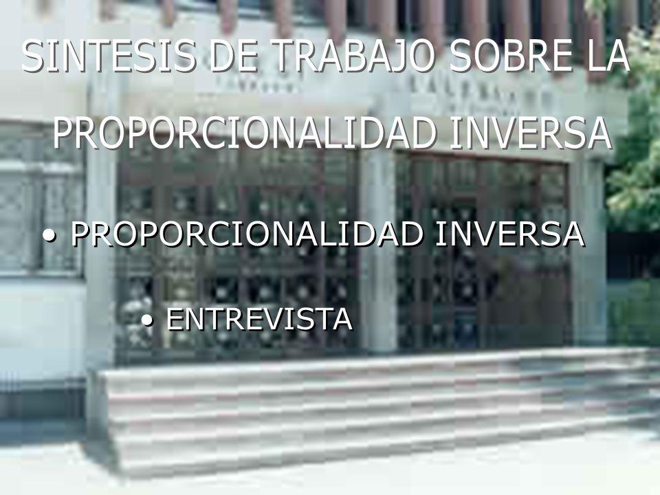 PROPORCIONALIDAD INVERSA PROPORCIONALIDAD INVERSA ENTREVISTA ENTREVISTA