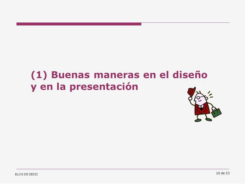 BLOG DE SEDIC 10 de 53 (1) Buenas maneras en el diseño y en la presentación