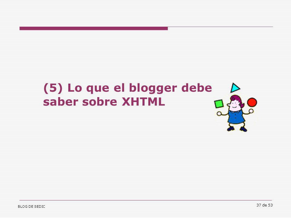 BLOG DE SEDIC 37 de 53 (5) Lo que el blogger debe saber sobre XHTML