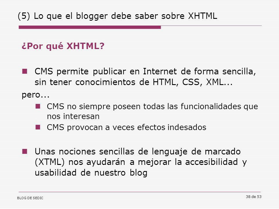 BLOG DE SEDIC 38 de 53 (5) Lo que el blogger debe saber sobre XHTML ¿Por qué XHTML.