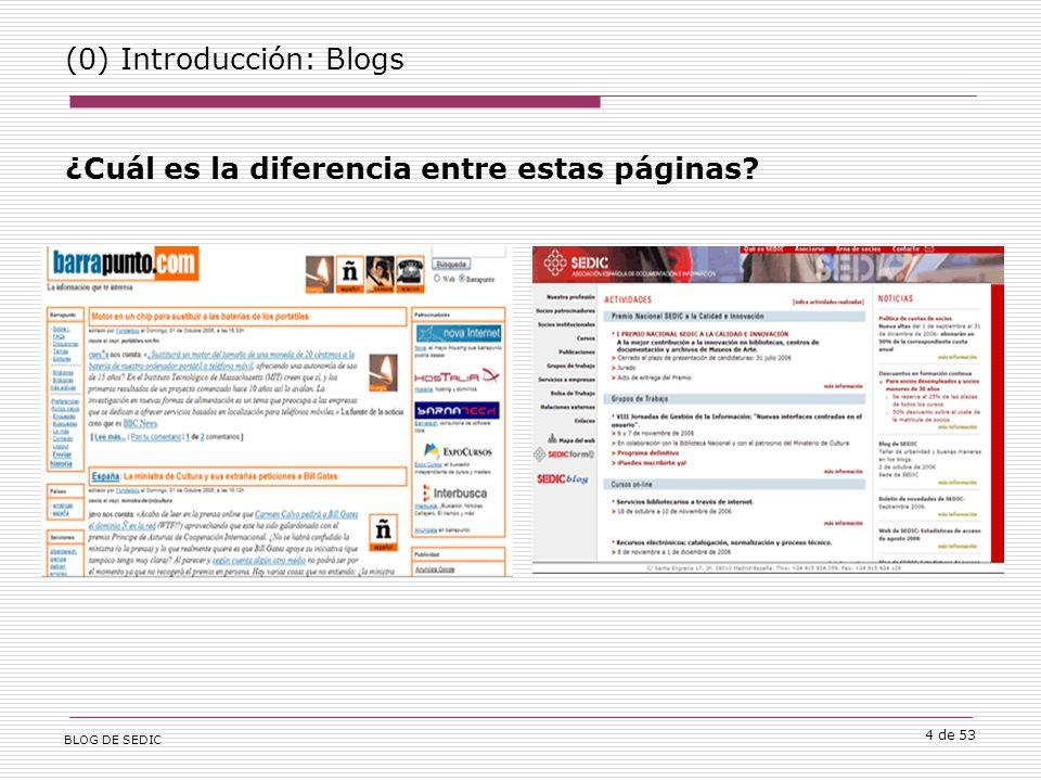 BLOG DE SEDIC 4 de 53 (0) Introducción: Blogs ¿Cuál es la diferencia entre estas páginas