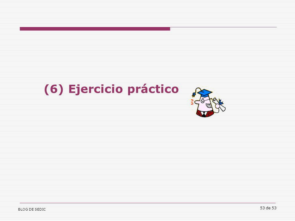 BLOG DE SEDIC 53 de 53 (6) Ejercicio práctico
