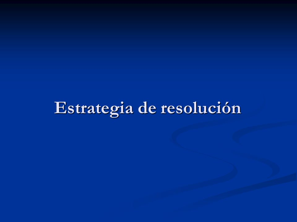Estrategia de resolución