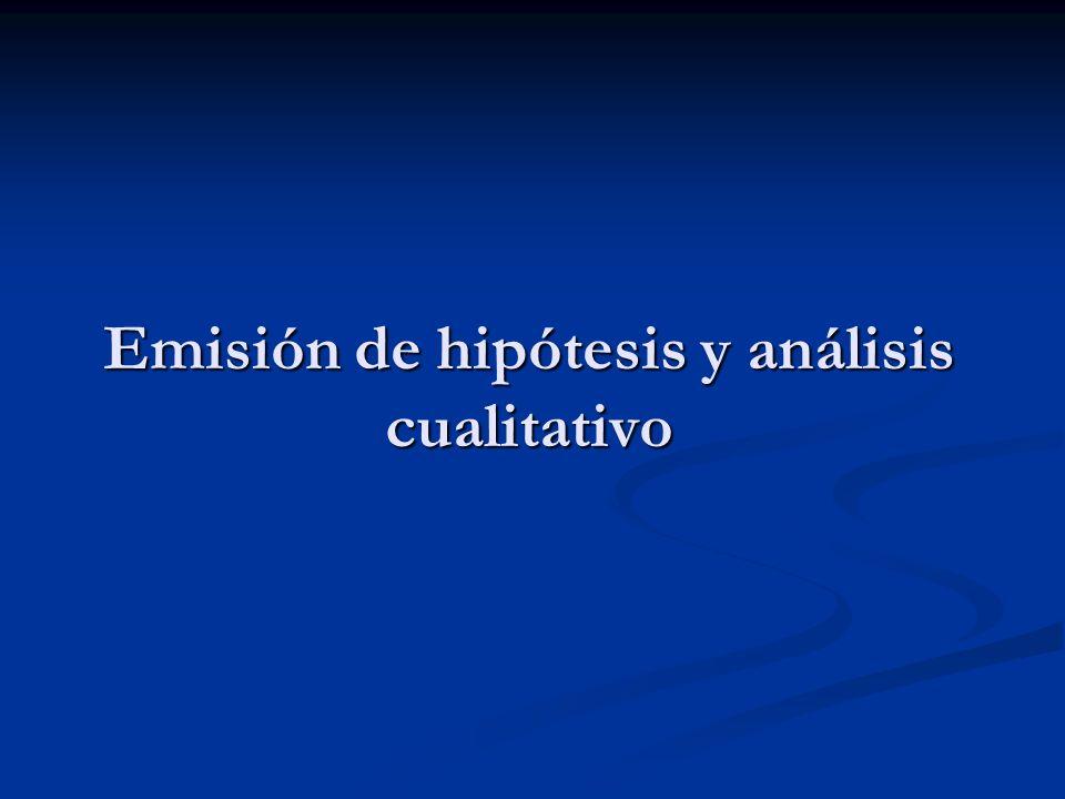 Emisión de hipótesis y análisis cualitativo