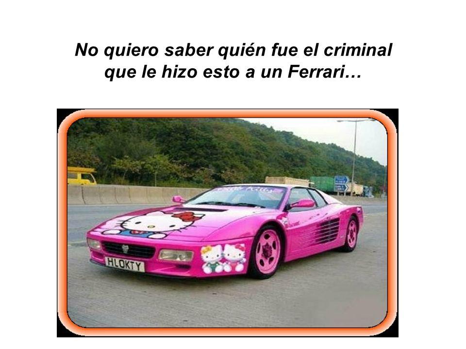 No quiero saber quién fue el criminal que le hizo esto a un Ferrari…