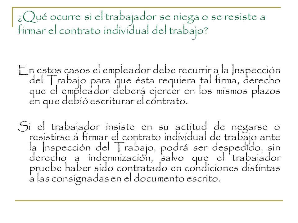 ¿Qué ocurre si el trabajador se niega o se resiste a firmar el contrato individual del trabajo? En estos casos el empleador debe recurrir a la Inspecc