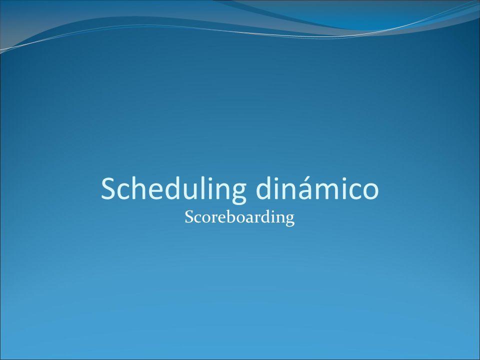Scheduling dinámico Scoreboarding