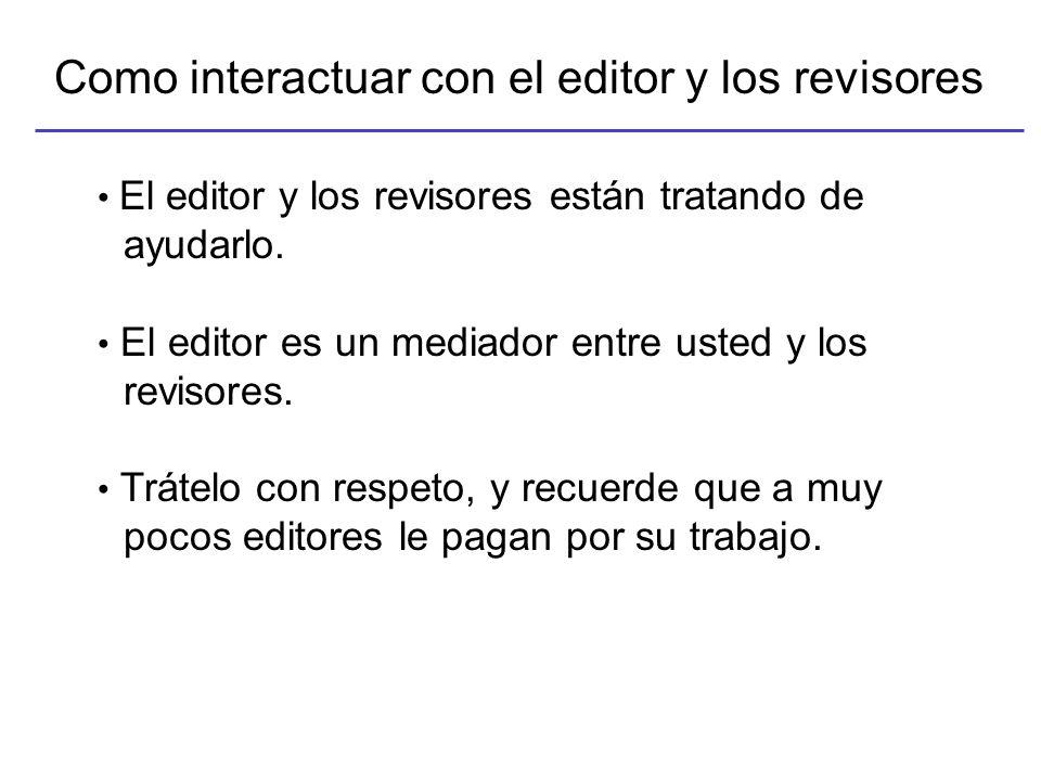 Como interactuar con el editor y los revisores El editor y los revisores están tratando de ayudarlo.