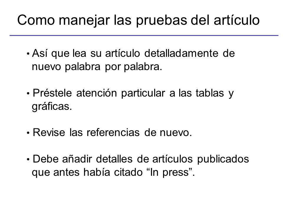 Como manejar las pruebas del artículo Así que lea su artículo detalladamente de nuevo palabra por palabra.