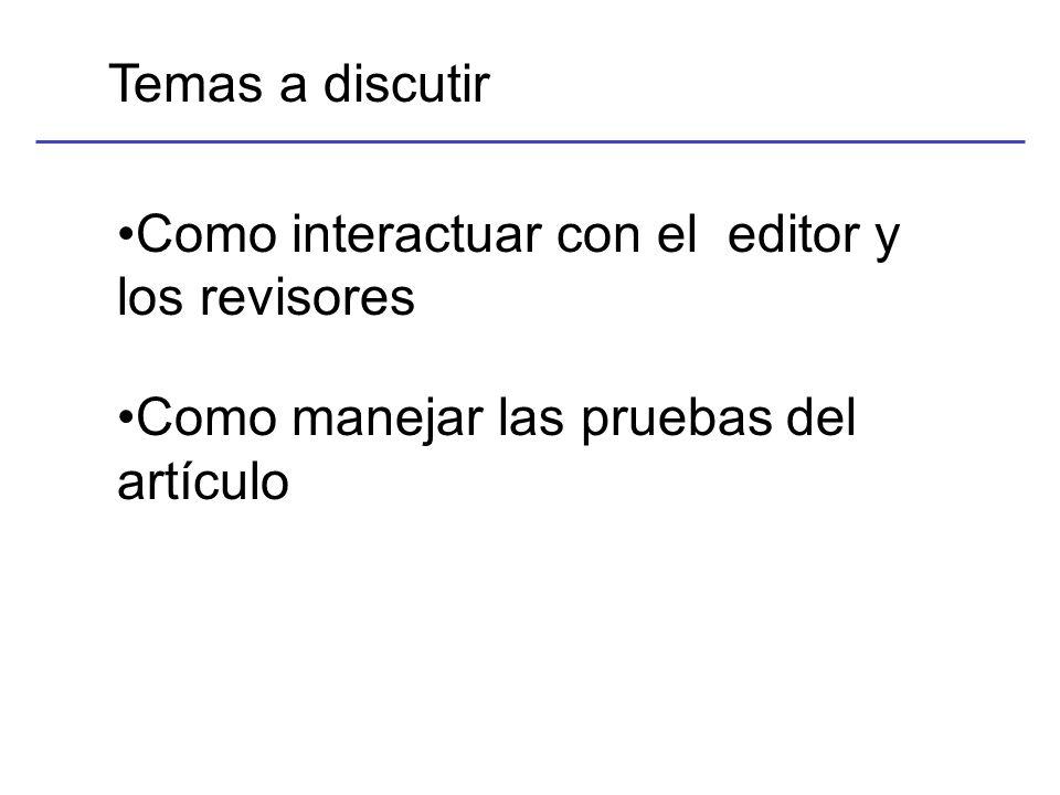 Como interactuar con el editor y los revisores Como manejar las pruebas del artículo Temas a discutir