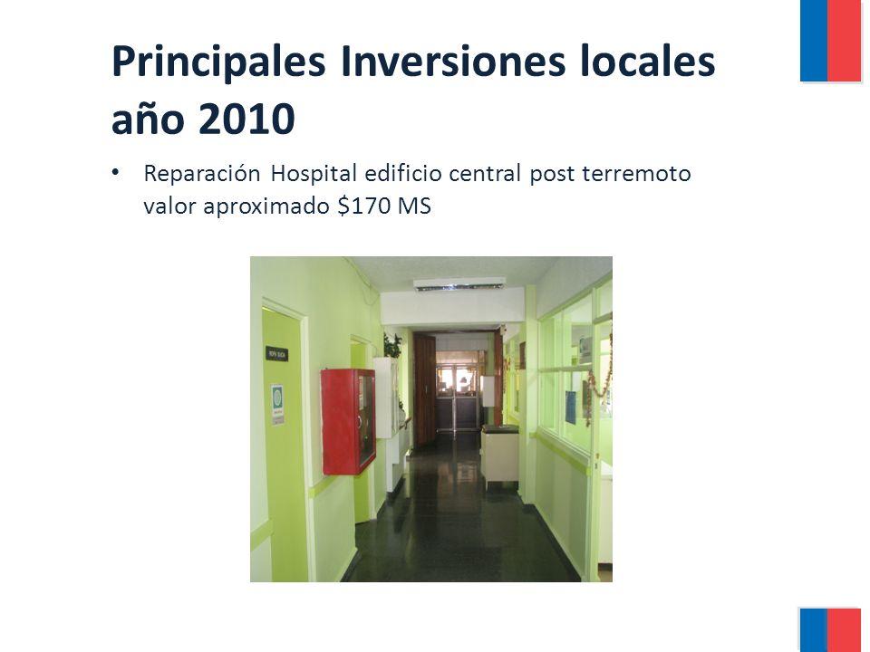 Principales Inversiones locales año 2010 Reparación Hospital edificio central post terremoto valor aproximado $170 MS